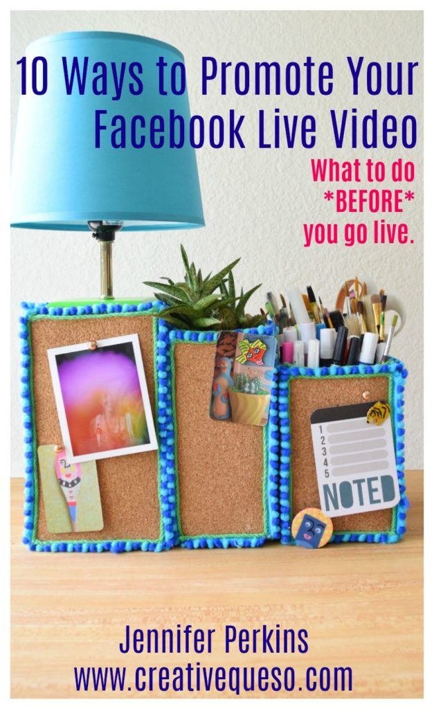 How to promote your Facebook Live broadcast before you go live by Jennifer Perkins