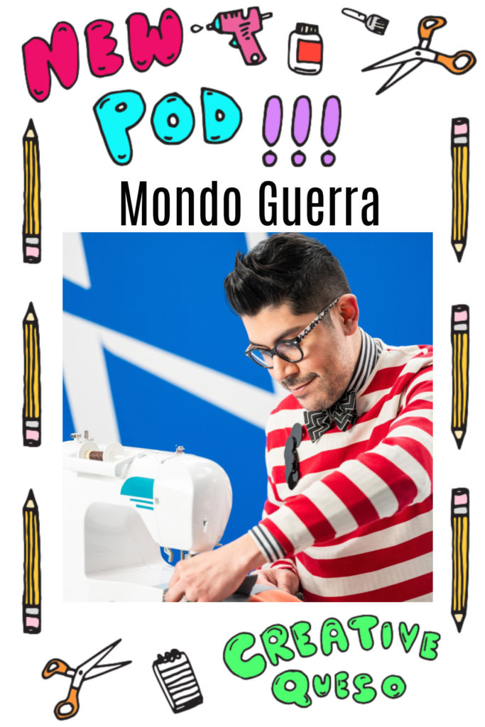 Creative Queso Podcast guest Mondo Guerra