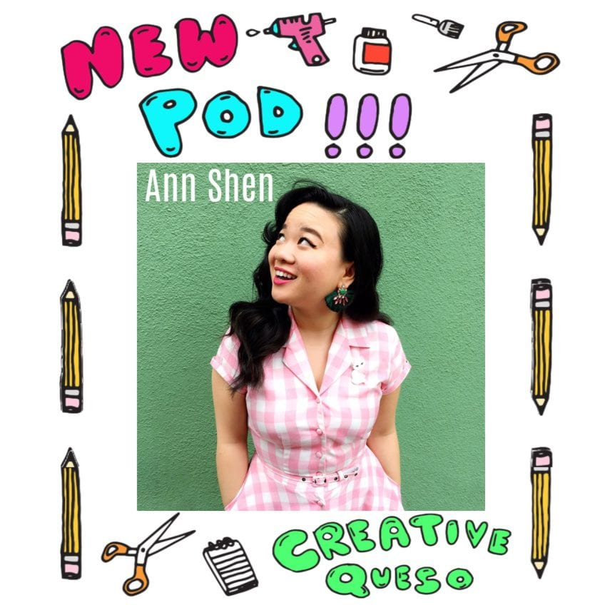 Ann Shen guest on the Creative Queso podcast