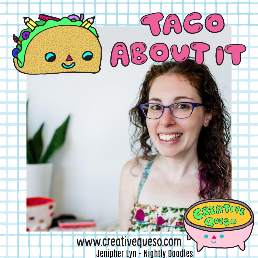 Jenipher Lyn from Nightly Doodles Taco about It Tuesday Interview