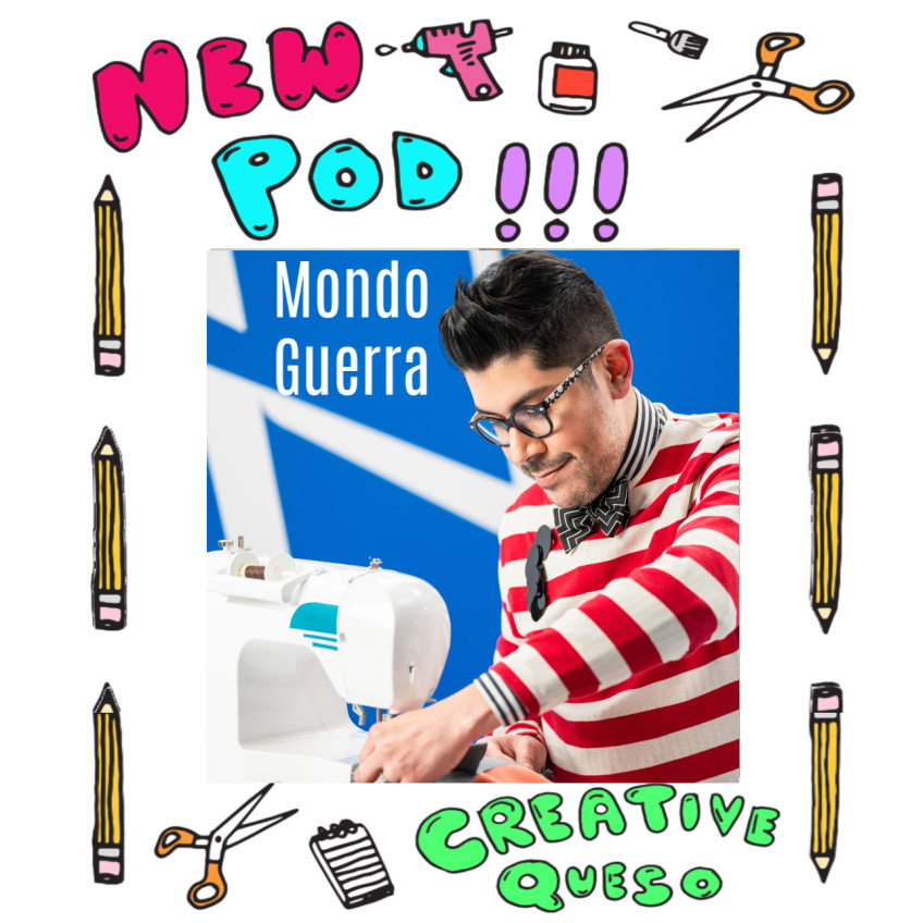 Project Runway's Mono Guerra on the Creative Queso Podcast