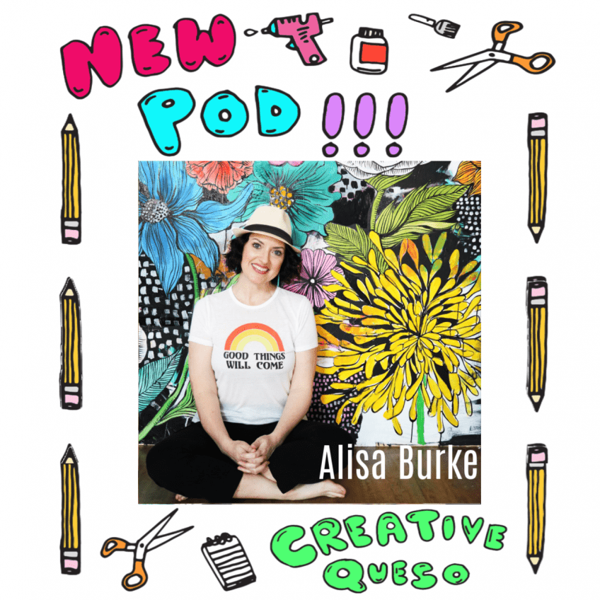 Alisa Burke as a guest on the Creative Queso podcast