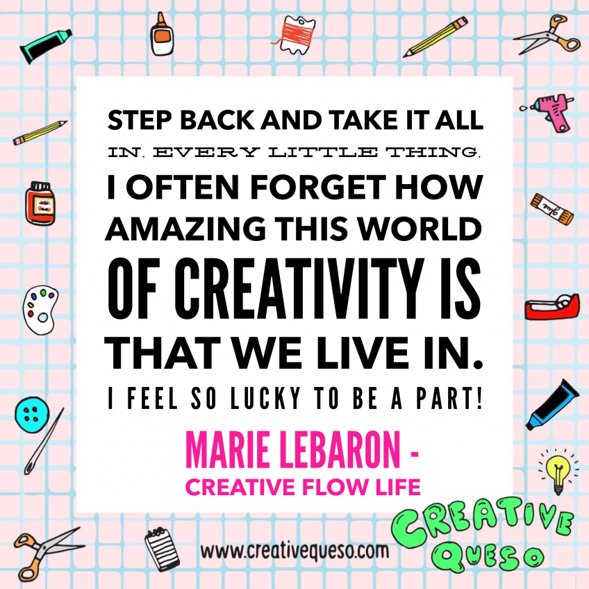 Quote from Marie LeBaron about creativity.