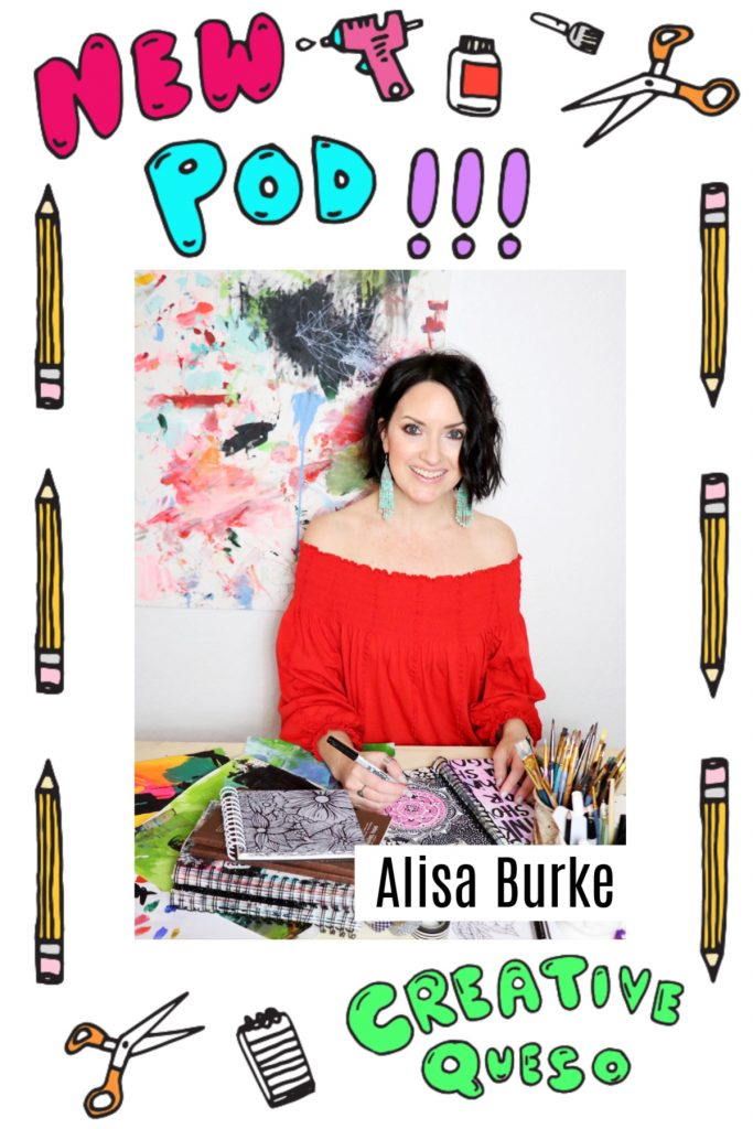 Artist Alisa Burke talks with host Jennifer Perkins on the Creative Queso Podcast