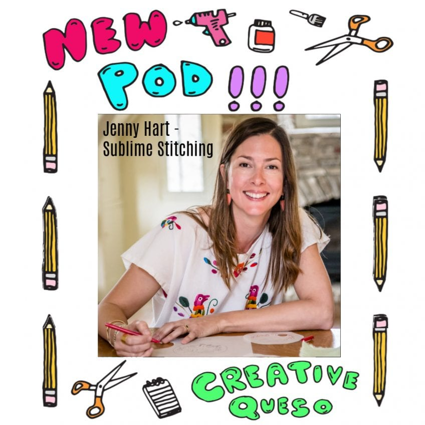 Jenny Hart of Sublime Stitching on the Creative Queso podcast