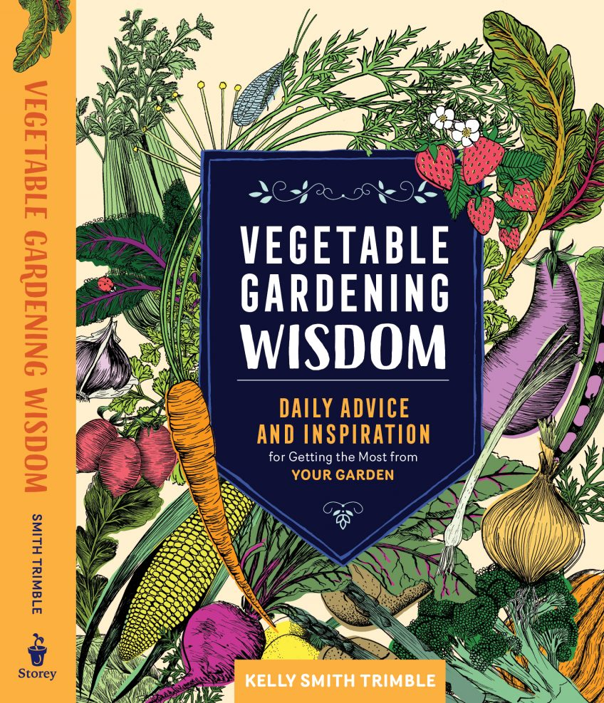Vegetable Gardening Wisdom by Kelly Smith Trimble